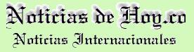 NOTICIAS DE HOY NOTICIAS INTERNCNLES