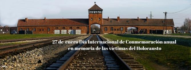 27 de Enero díaInternacional de Conmemoración anual en memoria de las víctimas del Holocausto
