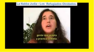 LA NAKBA JUDÍA - LOS REFUGIADOS OLVIDADOS.