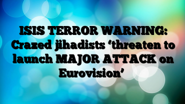 ISIS-TERROR-WARNING-Crazed-jihadists-threaten-to-launch-MAJOR-ATTACK-on-Eurovision